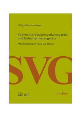 Abbildung von Weissenberger | Kommentar Strassenverkehrsgesetz und Ordnungsbussenrecht | Auflage | 2014 | Mit Änderungen nach Via Sicura
