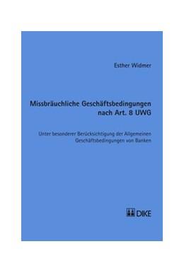 Abbildung von Widmer | Missbräuchliche Geschäftsbedingungen nach Art. 8 UWG | Auflage | 2014 | Unter besonderer Berücksichtig...