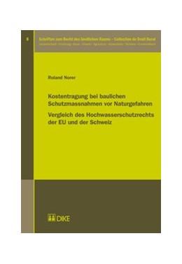 Abbildung von Norer | Kostentragung bei baulichen Schutzmassnahmen vor Naturgefahren. Vergleich des Hochwasserschutzrechts der EU und der Schweiz | 1. Auflage | 2015 | 8 | beck-shop.de