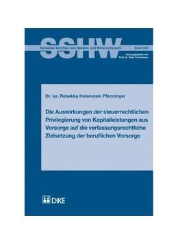 Abbildung von Holenstein-Pfenninger | Die Auswirkungen der steuerrechtlichen Privilegierung von Kapitalleistungen aus Vorsorge auf die verfassungsrechtliche Zielsetzung der beruflichen Vorsorge | Auflage | 2015 | 330