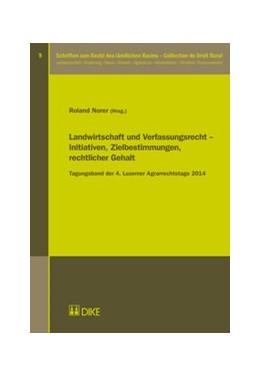 Abbildung von Norer | Landwirtschaft und Verfassungsrecht – Initiativen, Zielbestimmungen, rechtlicher Gehalt | 1. Auflage | 2015 | 9 | beck-shop.de