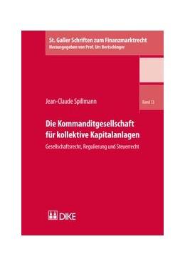 Abbildung von Spillmann | Die Kommanditgesellschaft für kollektive Kapitalanlagen | 1. Auflage | 2016 | Band 13 | beck-shop.de