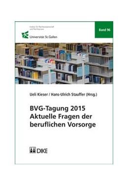 Abbildung von Kieser / Stauffer | BVG-Tagung 2015 | 1. Auflage | 2016 | Band 96 | beck-shop.de