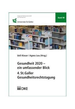Abbildung von Kieser / Leu   Gesundheit 2020 – ein umfassender Blick   1. Auflage   2016   Band 98   beck-shop.de