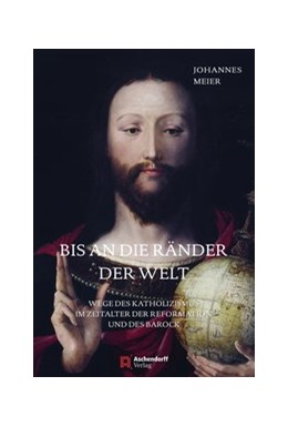 Abbildung von Meier | Bis an die Ränder der Welt | 2018 | Wege des Katholizismus im Zeit...