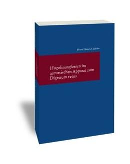 Abbildung von Jakobs   Hugolinusglossen im accursischen Apparat zum Digestum vetus   1. Auflage   2017   307   beck-shop.de