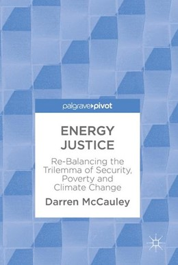 Abbildung von McCauley | Energy Justice | 1st ed. 2018 | 2017 | Re-Balancing the Trilemma of S...