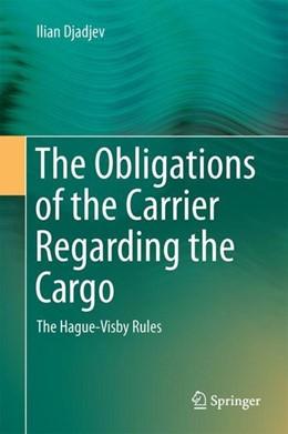 Abbildung von Djadjev   The Obligations of the Carrier Regarding the Cargo   1. Auflage   2017   beck-shop.de