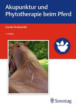 Abbildung von Krokowski | Akupunktur und Phytotherapie beim Pferd | 3. Auflage | 2017 | beck-shop.de