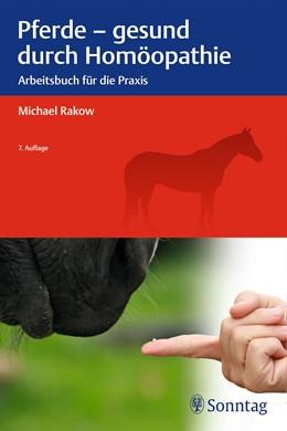 Abbildung von Rakow | Pferde - gesund durch Homöopathie | 7. Auflage | 2017 | beck-shop.de