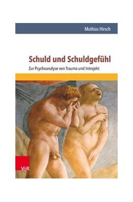 Abbildung von Hirsch | Schuld und Schuldgefühl | 7., überarbeitete Auflage 2017 | 2017 | Zur Psychoanalyse von Trauma u...