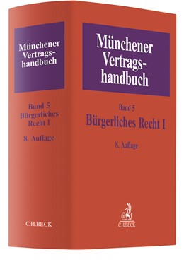 Abbildung von Münchener Vertragshandbuch, Band 5: Bürgerliches Recht I   8., neubearbeitete Auflage   2020