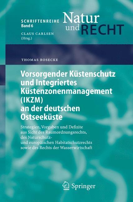 Vorsorgender Küstenschutz und Integriertes Küstenzonenmanagement (IKZM) an der deutschen Ostseeküste | Bosecke, 2005 | Buch (Cover)