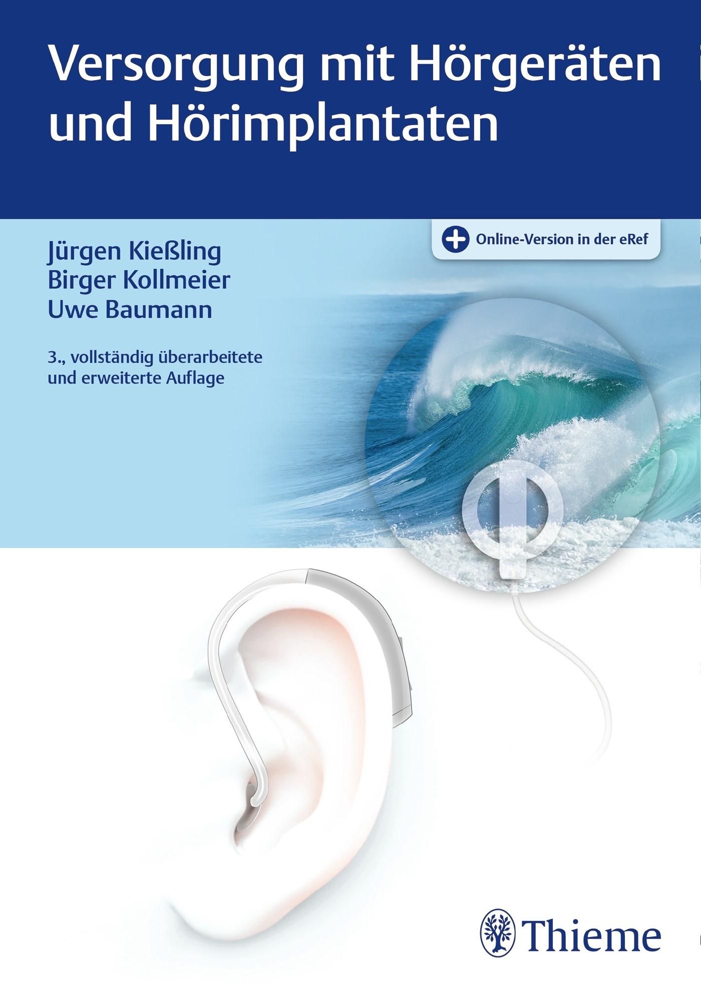 Versorgung mit Hörgeräten und Hörimplantaten   Kießling / Kollmeier / Baumann   3., vollständig überarbeitete und erweiterte Auflage., 2017 (Cover)