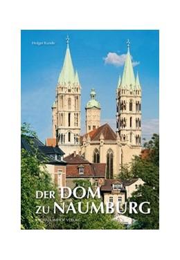 Abbildung von Kunde | Der Dom zu Naumburg | 4. Auflage | 2017 | beck-shop.de