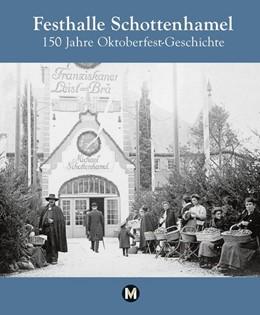 Abbildung von Aicher / Danesitz | Festhalle Schottenhamel - 150 Jahre Oktoberfestgeschichte | 2017