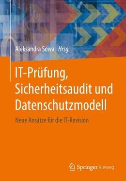 Abbildung von Sowa | IT-Prüfung, Sicherheitsaudit und Datenschutzmodell | 1. Auflage | 2017 | beck-shop.de