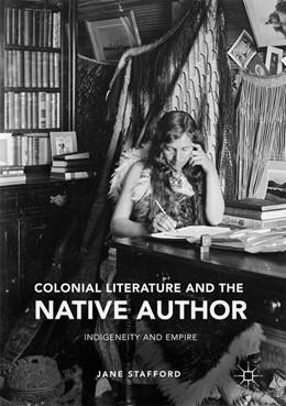 Abbildung von Stafford   Colonial Literature and the Native Author   1. Auflage   2016   beck-shop.de