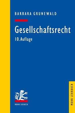 Abbildung von Grunewald   Gesellschaftsrecht   10., vollständig überarbeitete Auflage   2017