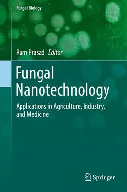 Abbildung von Prasad   Fungal Nanotechnology   1st ed. 2017   2017   Applications in Agriculture, I...