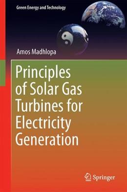 Abbildung von Madhlopa   Principles of Solar Gas Turbines for Electricity Generation   1. Auflage   2018   beck-shop.de