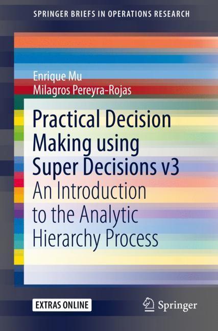 Practical Decision Making using Super Decisions v3 | Mu / Pereyra-Rojas, 2017 | Buch (Cover)