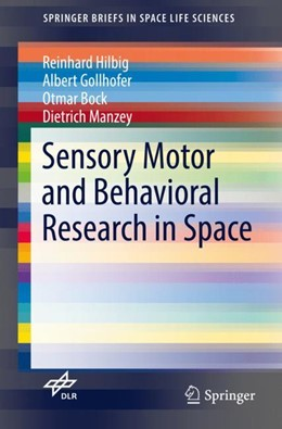Abbildung von Hilbig / Gollhofer / Bock | Sensory Motor and Behavioral Research in Space | 2017