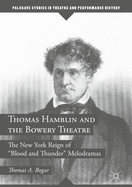Abbildung von Bogar   Thomas Hamblin and the Bowery Theatre   2018