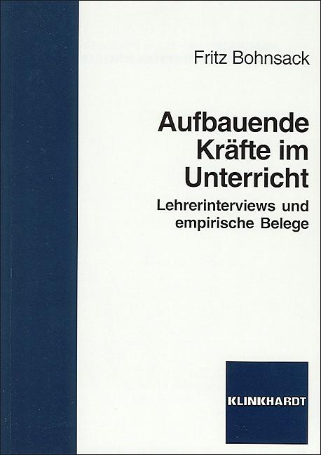 Aufbauende Kräfte im Unterricht | Bohnsack, 2009 | Buch (Cover)