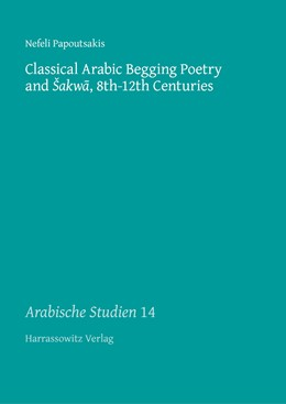 Abbildung von Papoutsakis | Classical Arabic Begging Poetry and sakwa, 8th-12th Centuries | 1. Auflage | 2017 | beck-shop.de
