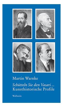 Abbildung von Warnke / Bormuth   Schütteln Sie den Vasari ...   1. Auflage   2017   beck-shop.de