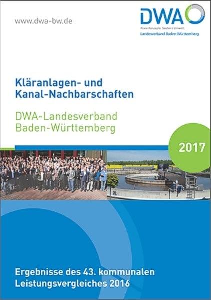 Kläranlagen- und Kanal-Nachbarschaften DWA-Landesverband Baden-Württemberg 2017, 2017 | Buch (Cover)