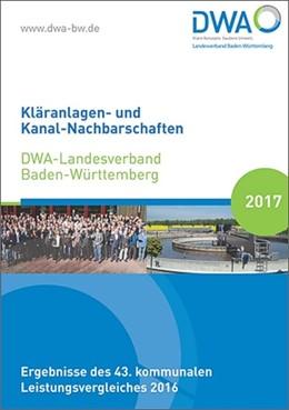 Abbildung von Kläranlagen- und Kanal-Nachbarschaften DWA-Landesverband Baden-Württemberg 2017   2017   Ergebnisse des 43. kommunalen ...