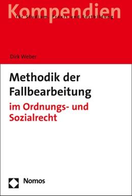 Abbildung von Weber | Methodik der Fallbearbeitung | 2018 | im Ordnungs- und Sozialrecht