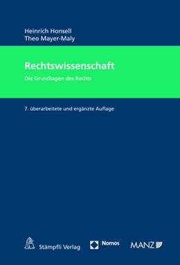 Abbildung von Honsell / Mayer-Maly | Rechtswissenschaft | 7., überarbeitete und ergänzte Auflage | 2018 | Die Grundlagen des Rechts