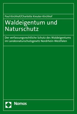 Abbildung von Kirchhof / Kreuter-Kirchhof | Waldeigentum und Naturschutz | 2017 | Der verfassungsrechtliche Schu...