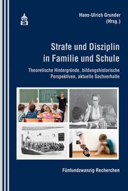 Abbildung von Grunder | Strafe und Disziplin in Familie und Schule | 1. Auflage | 2017 | beck-shop.de