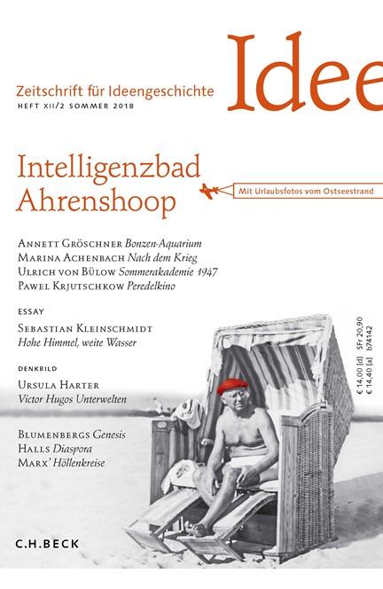 Cover: , Zeitschrift für Ideengeschichte Heft XII/2 Sommer 2018
