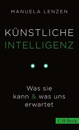 Abbildung von Lenzen, Manuela | Künstliche Intelligenz | 3. Auflage | 2019 | Was sie kann & was uns erwarte... | 6302