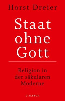 Abbildung von Dreier, Horst   Staat ohne Gott   2., durchgesehene Auflage   2018   Religion in der säkularen Mode...