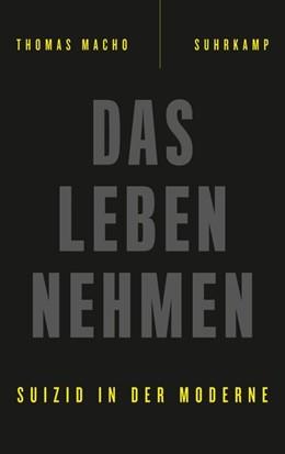 Abbildung von Macho | Das Leben nehmen | 1. Auflage | 2017 | beck-shop.de