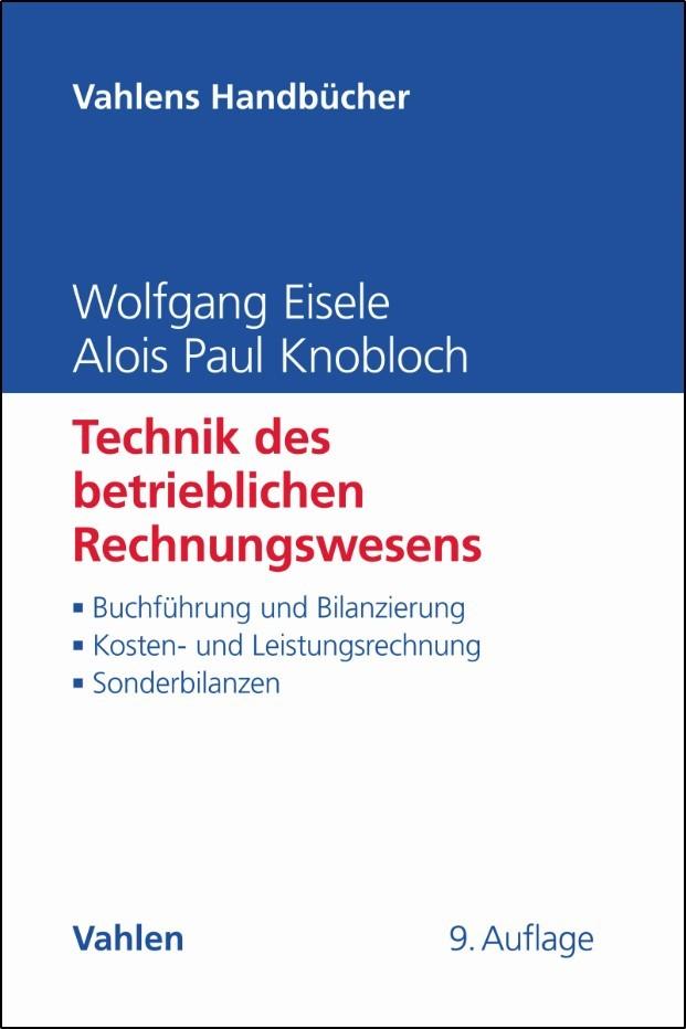 Technik des betrieblichen Rechnungswesens   Eisele / Knobloch   9., vollständig überarbeitete und erweiterte Auflage, 2018   Buch (Cover)