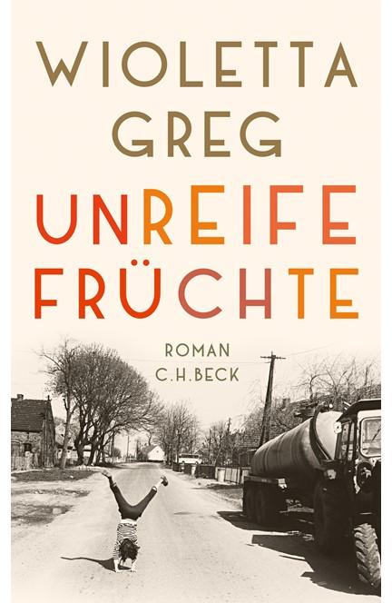 Cover: Wioletta Greg, Unreife Früchte