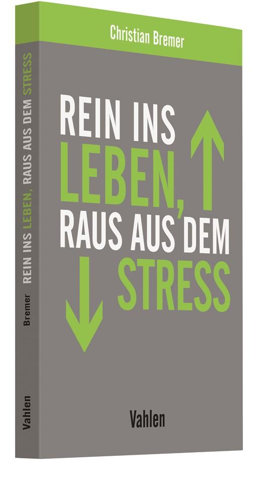 Rein ins Leben, raus aus dem Stress | Bremer, 2018 | Buch (Cover)