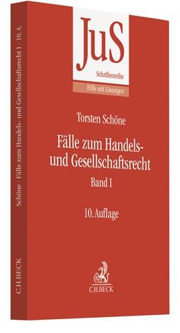 Abbildung von Schöne | Fälle zum Handels- und Gesellschaftsrecht Band I | 10., überarbeitete und aktualisierte Auflage | 2018 | Band 70/1