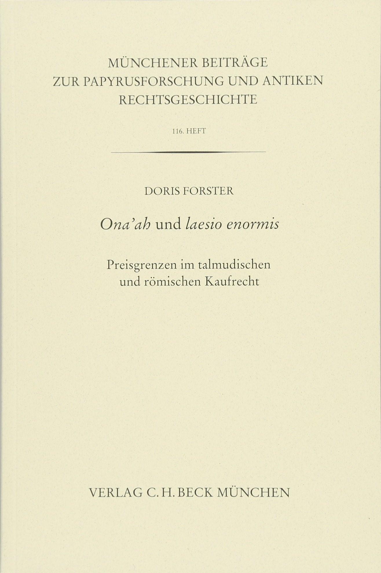 Münchener Beiträge zur Papyrusforschung Heft 116:  Ona'ah und laesio enormis | Forster, Doris, 2018 | Buch (Cover)