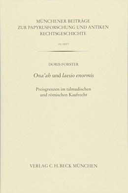 Abbildung von Forster, Doris | Münchener Beiträge zur Papyrusforschung Heft 116: Ona'ah und laesio enormis | 1. Auflage | 2018 | Heft 116 | beck-shop.de