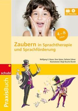 Abbildung von Zahner / Spiess / Braun | Praxisbuch Zaubern in Sprachtherapie und Sprachförderung | 2016