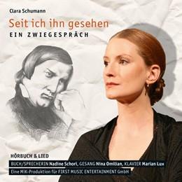 Abbildung von Schori   Clara Schumann - Seit ich ihn gesehen   2018   Ein Zwiegespräch