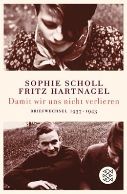 Abbildung von Scholl / Hartnagel | Damit wir uns nicht verlieren | 1. Auflage | 2008 | beck-shop.de